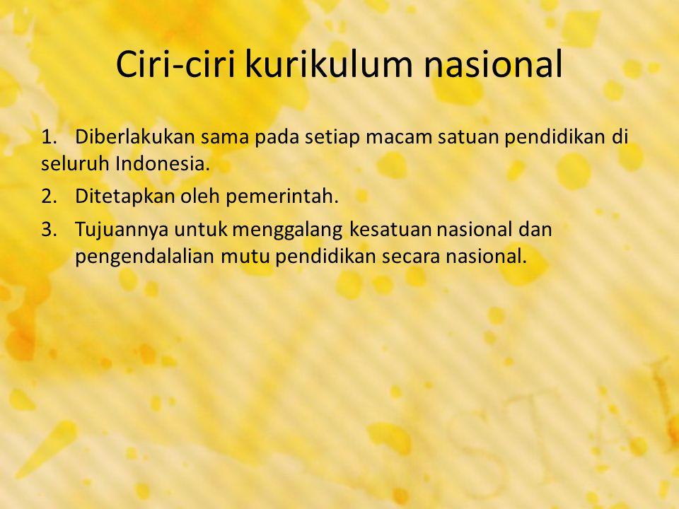 Ciri-ciri kurikulum nasional