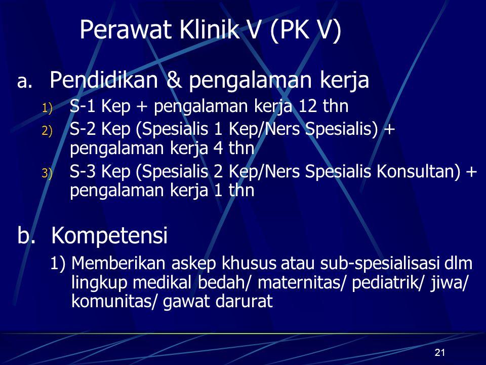 Perawat Klinik V (PK V) Pendidikan & pengalaman kerja b. Kompetensi