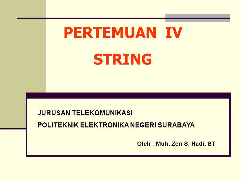 PERTEMUAN IV STRING JURUSAN TELEKOMUNIKASI