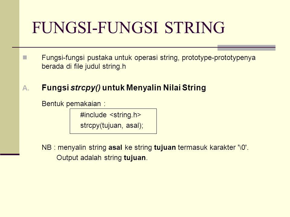 FUNGSI-FUNGSI STRING Bentuk pemakaian :