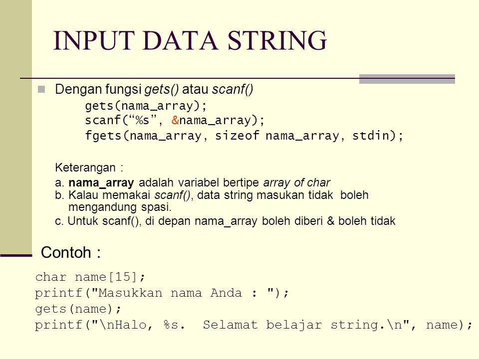 INPUT DATA STRING Contoh : Dengan fungsi gets() atau scanf()