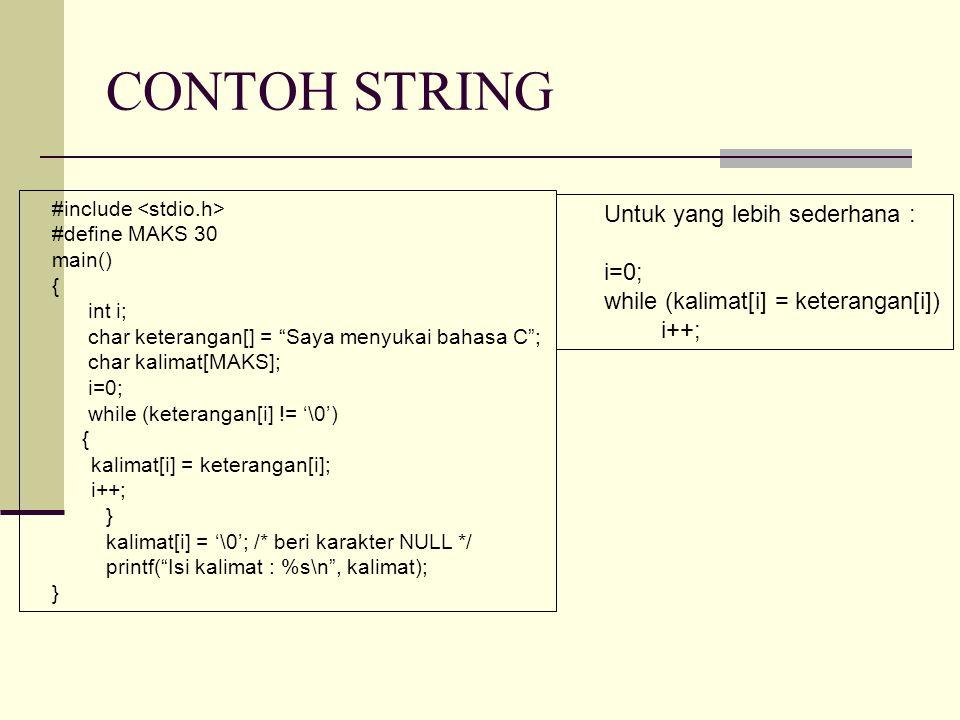 CONTOH STRING Untuk yang lebih sederhana : i=0;