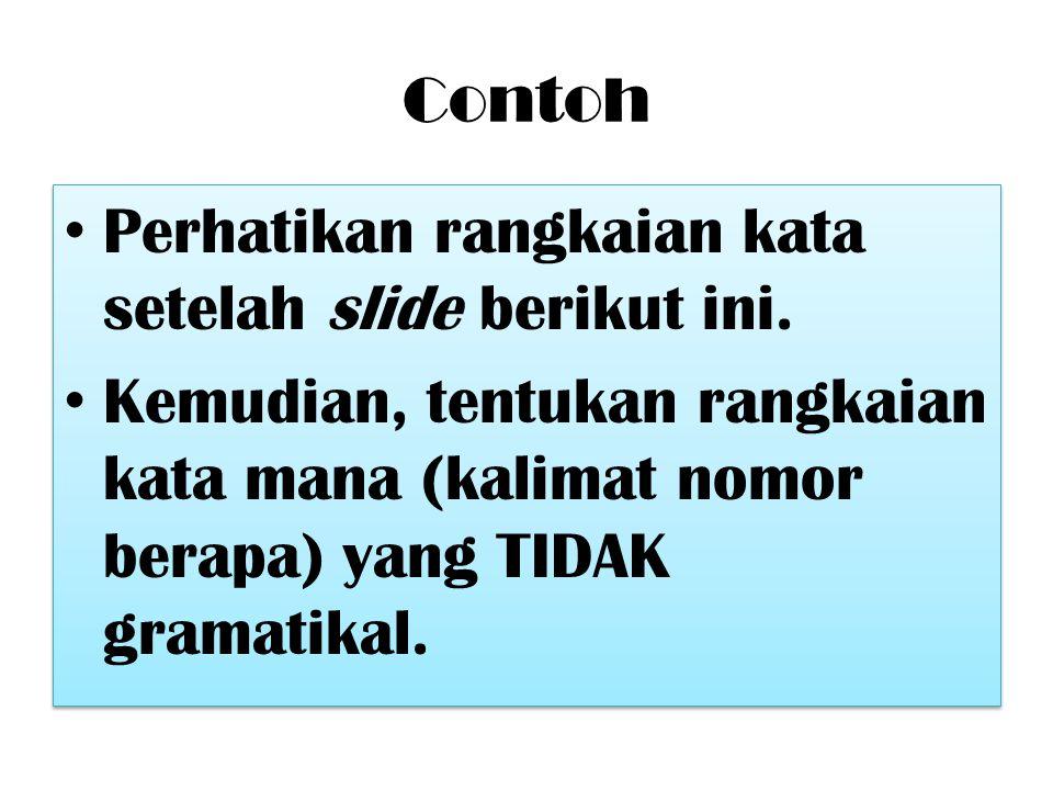 Contoh Perhatikan rangkaian kata setelah slide berikut ini.