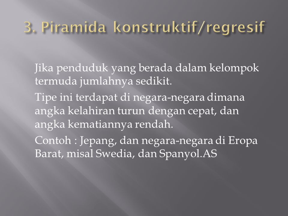 3. Piramida konstruktif/regresif