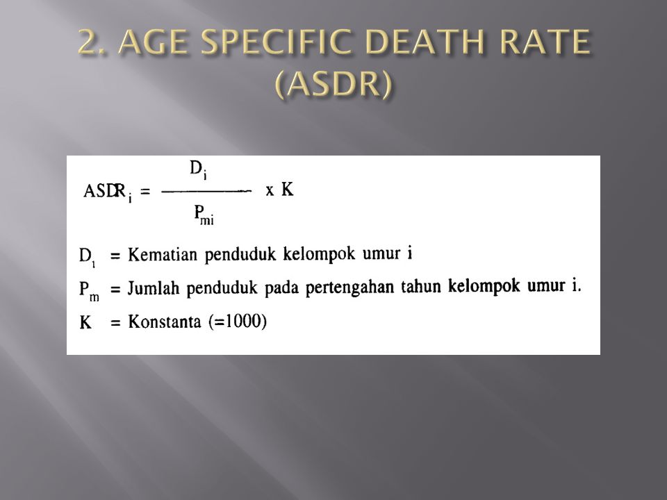 2. AGE SPECIFIC DEATH RATE (ASDR)