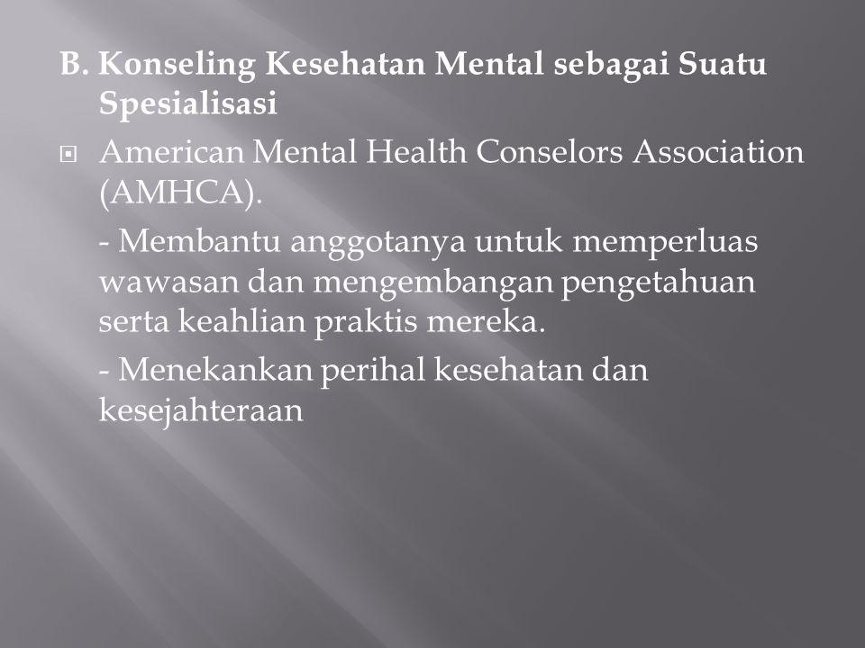 B. Konseling Kesehatan Mental sebagai Suatu Spesialisasi