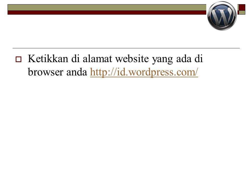 Ketikkan di alamat website yang ada di browser anda http://id