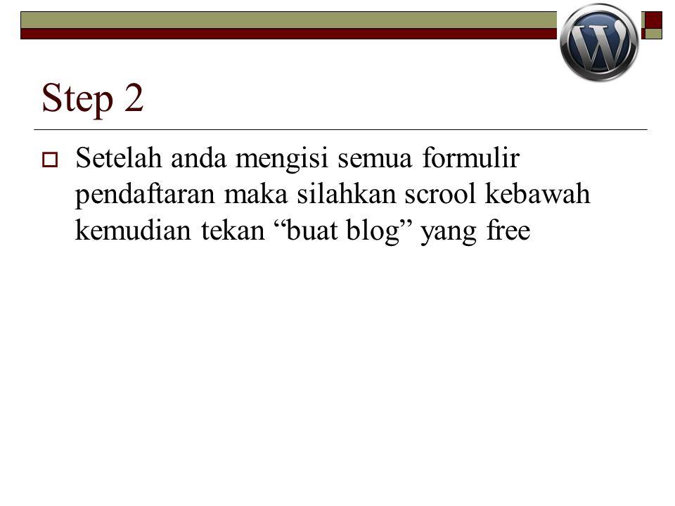 Step 2 Setelah anda mengisi semua formulir pendaftaran maka silahkan scrool kebawah kemudian tekan buat blog yang free.
