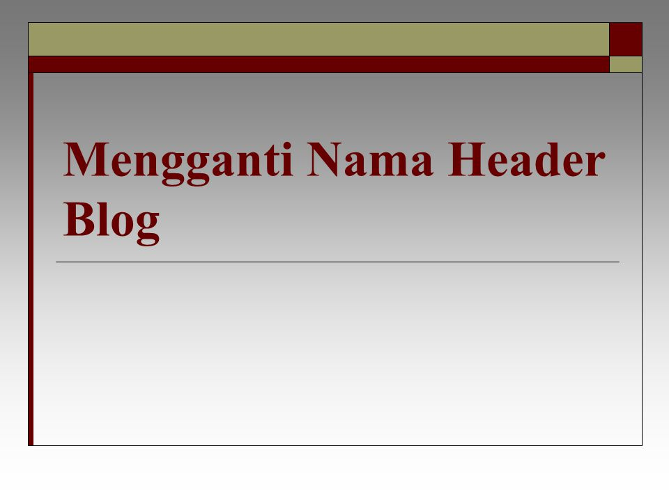 Mengganti Nama Header Blog