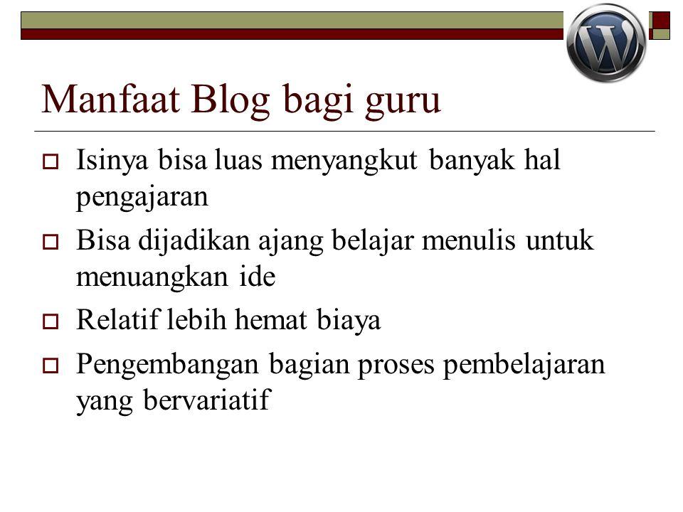 Manfaat Blog bagi guru Isinya bisa luas menyangkut banyak hal pengajaran. Bisa dijadikan ajang belajar menulis untuk menuangkan ide.