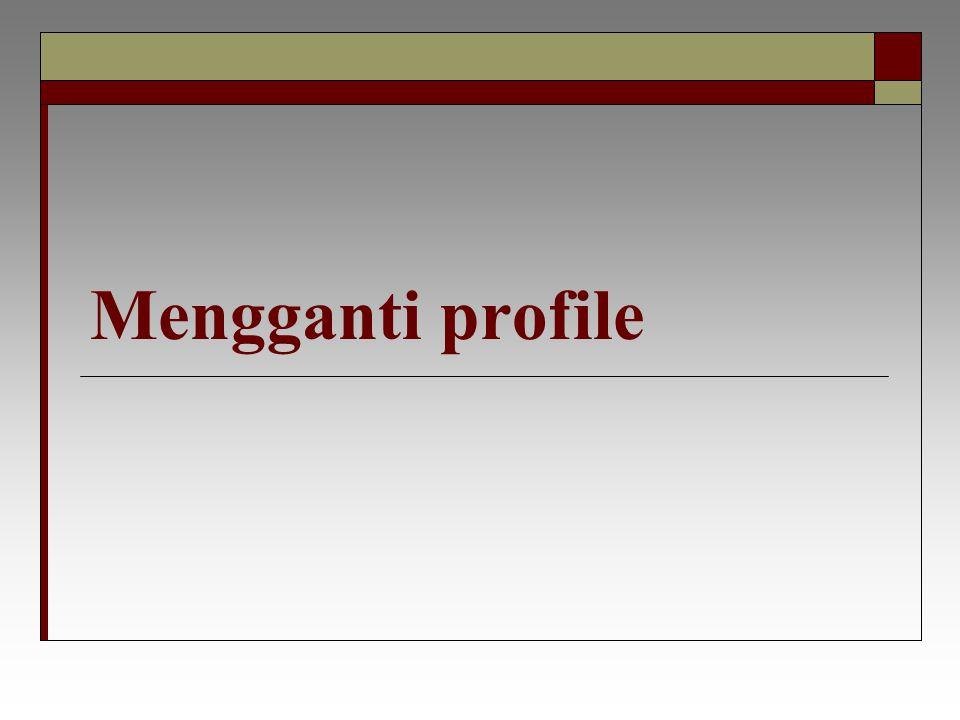 Mengganti profile