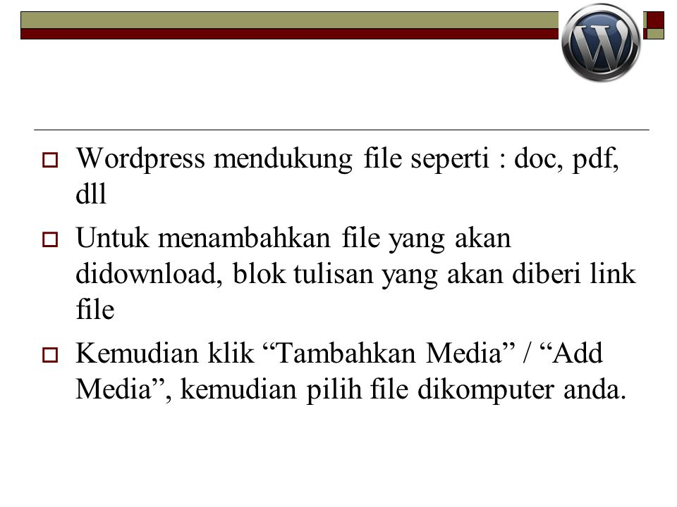 Wordpress mendukung file seperti : doc, pdf, dll
