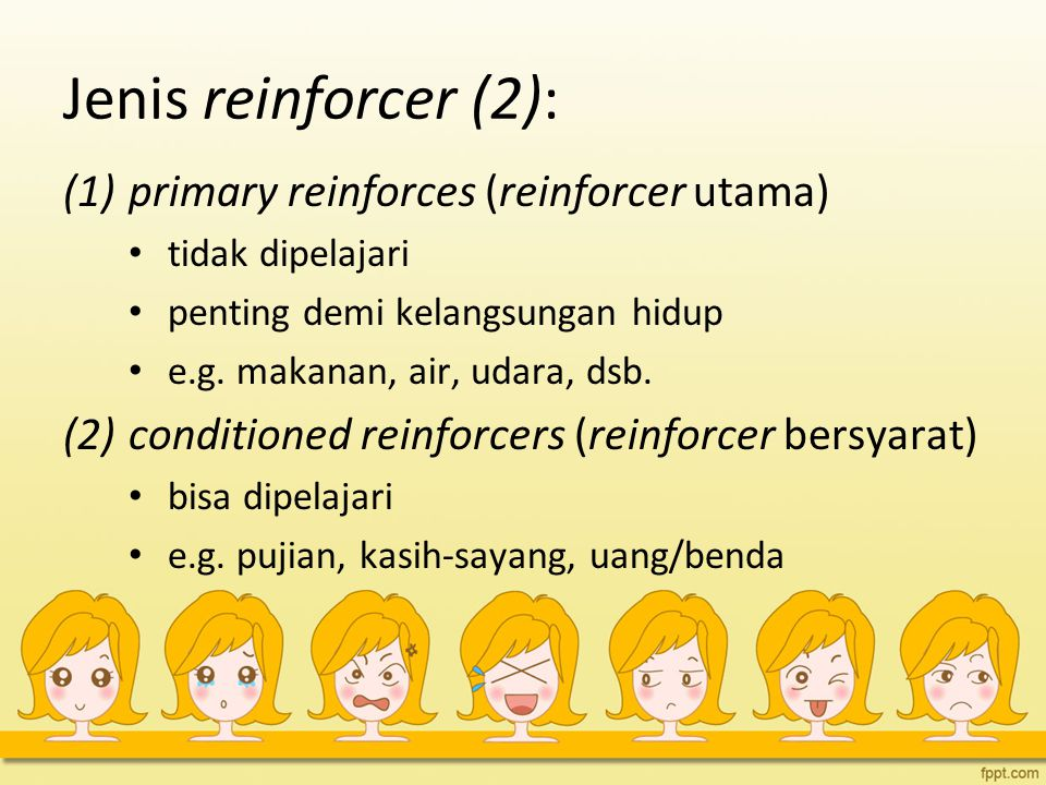 Jenis reinforcer (2): primary reinforces (reinforcer utama)