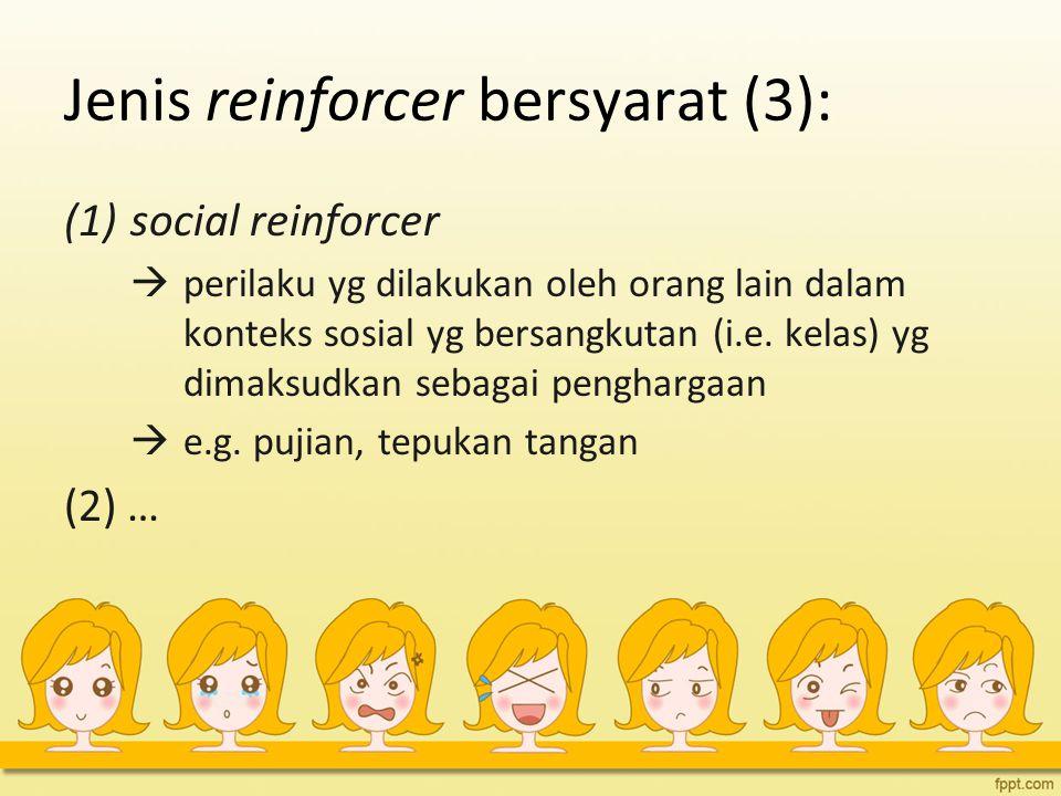 Jenis reinforcer bersyarat (3):