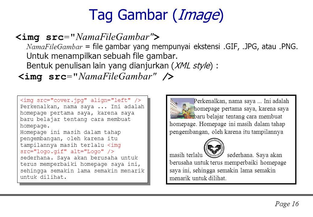 Tag Gambar (Image) <img src= NamaFileGambar >