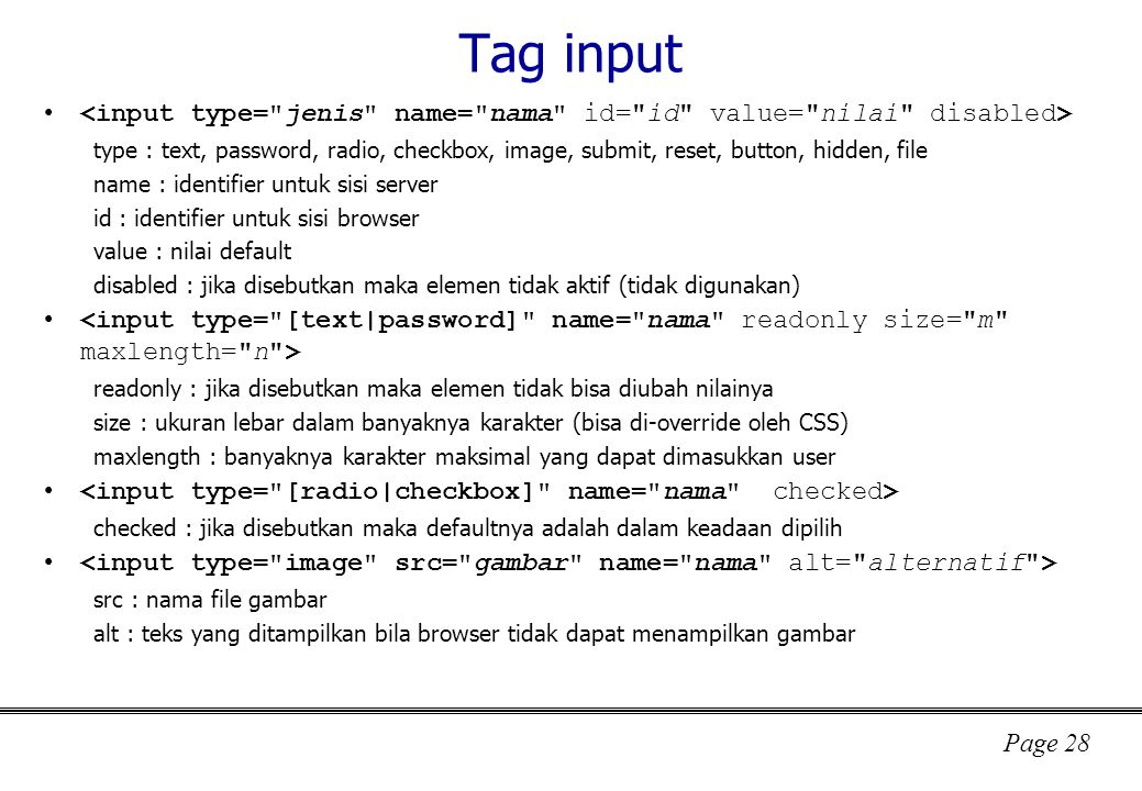 Tag input <input type= jenis name= nama id= id value= nilai disabled>