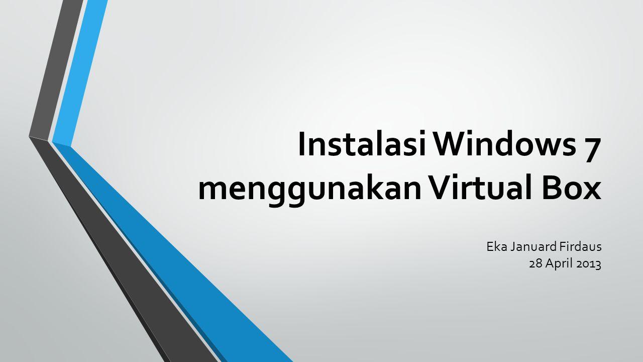 Instalasi Windows 7 menggunakan Virtual Box