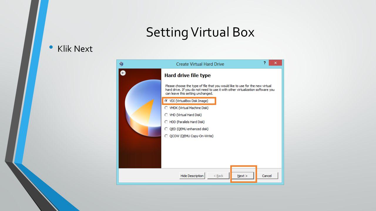 Setting Virtual Box Klik Next