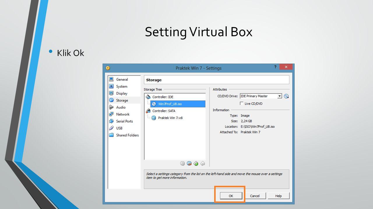 Setting Virtual Box Klik Ok