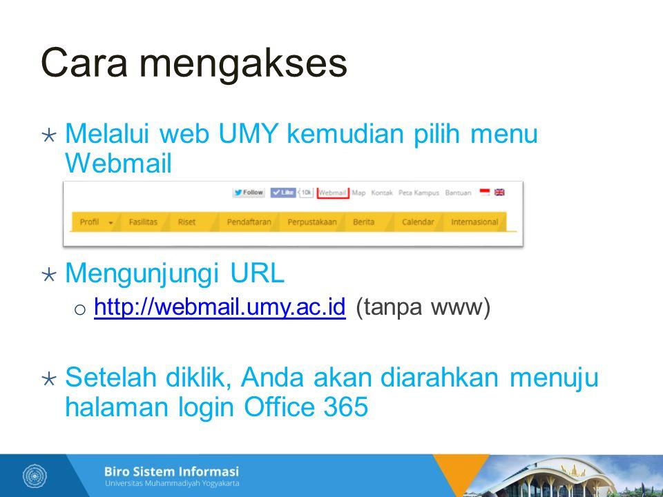 Cara mengakses Melalui web UMY kemudian pilih menu Webmail