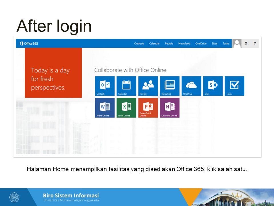 After login Halaman Home menampilkan fasilitas yang disediakan Office 365, klik salah satu.