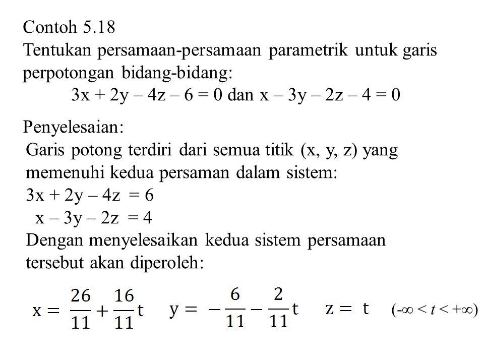 Dengan menyelesaikan kedua sistem persamaan tersebut akan diperoleh:
