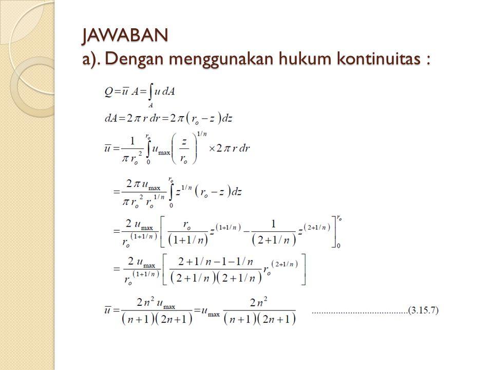 JAWABAN a). Dengan menggunakan hukum kontinuitas :