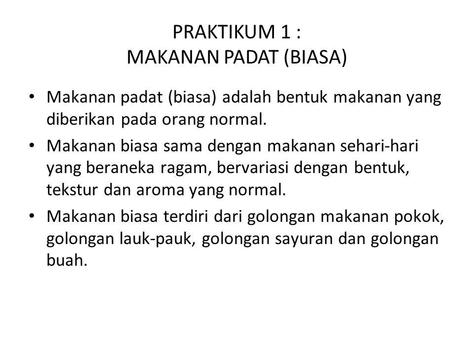 PRAKTIKUM 1 : MAKANAN PADAT (BIASA)