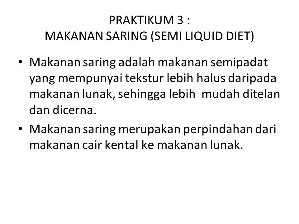PRAKTIKUM 3 : MAKANAN SARING (SEMI LIQUID DIET)