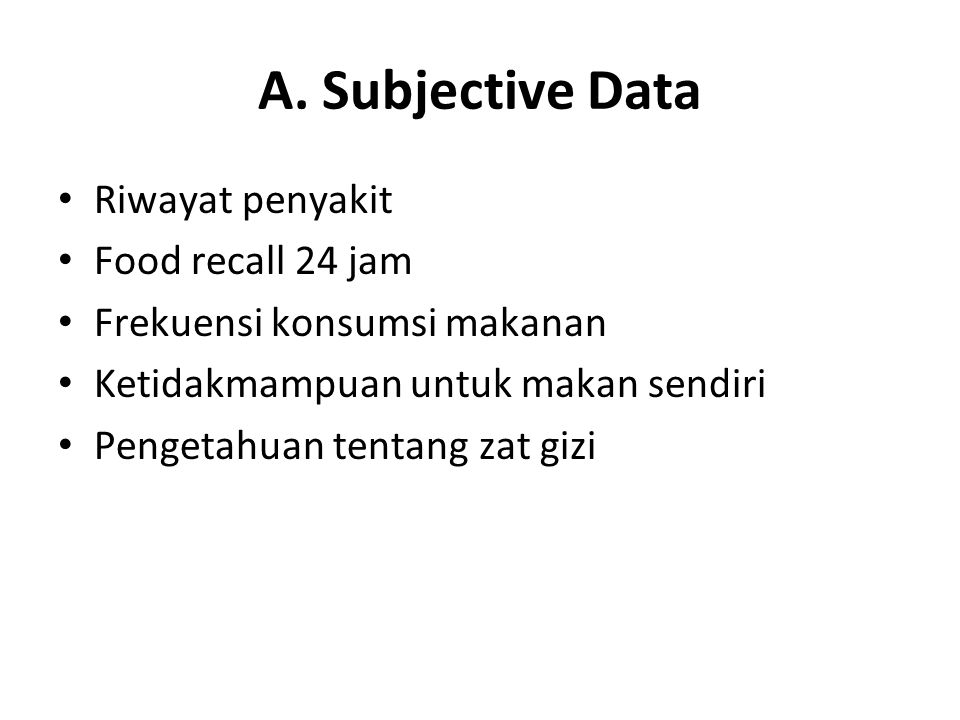 A. Subjective Data Riwayat penyakit Food recall 24 jam
