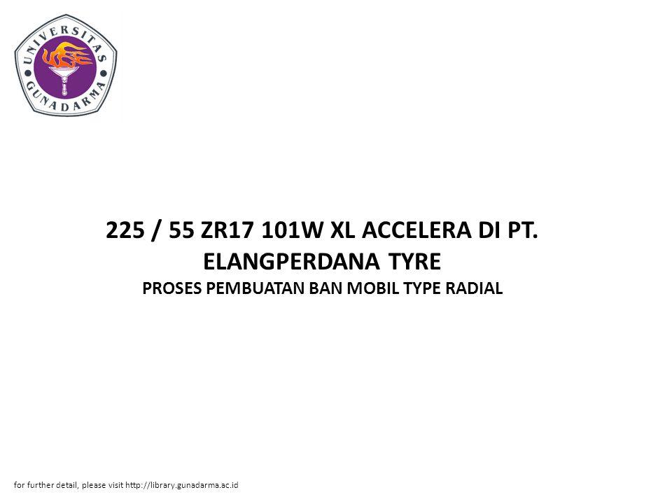 225 / 55 ZR17 101W XL ACCELERA DI PT. ELANGPERDANA TYRE PROSES PEMBUATAN BAN MOBIL TYPE RADIAL