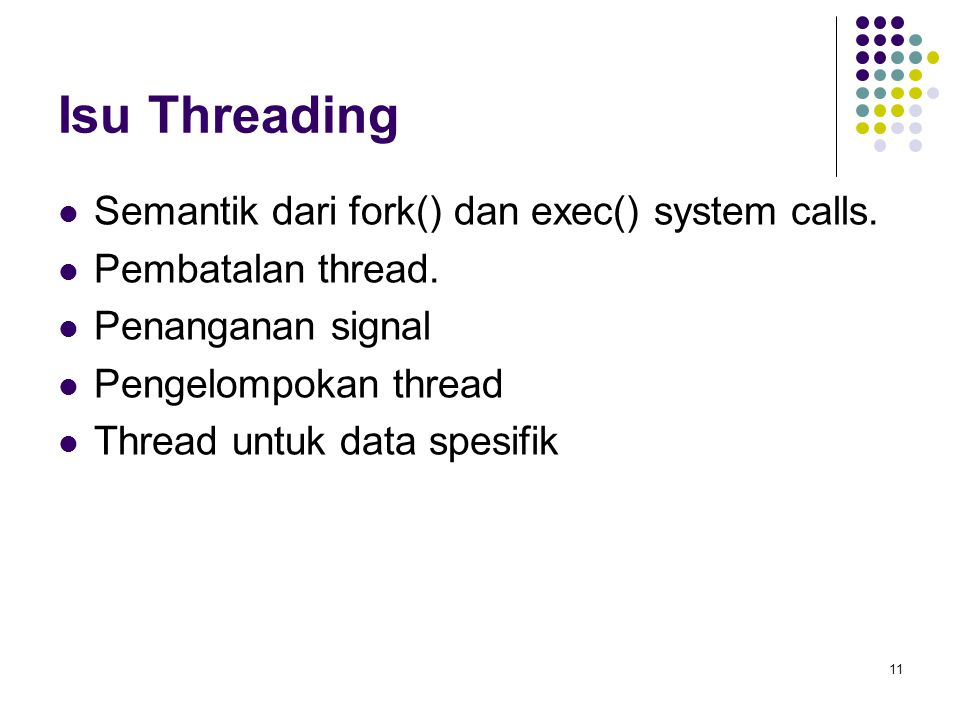 Isu Threading Semantik dari fork() dan exec() system calls.