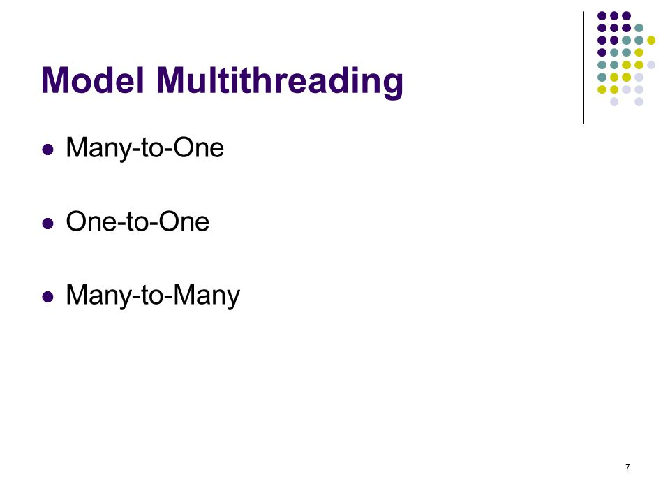 Model Multithreading Many-to-One One-to-One Many-to-Many