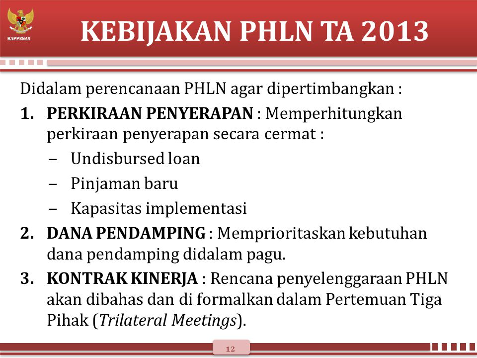 KEBIJAKAN PHLN TA 2013 Didalam perencanaan PHLN agar dipertimbangkan :