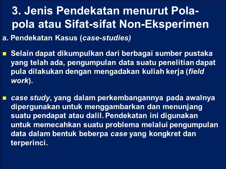 3. Jenis Pendekatan menurut Pola-pola atau Sifat-sifat Non-Eksperimen