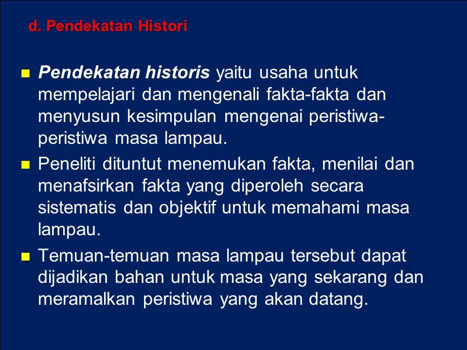 d. Pendekatan Histori