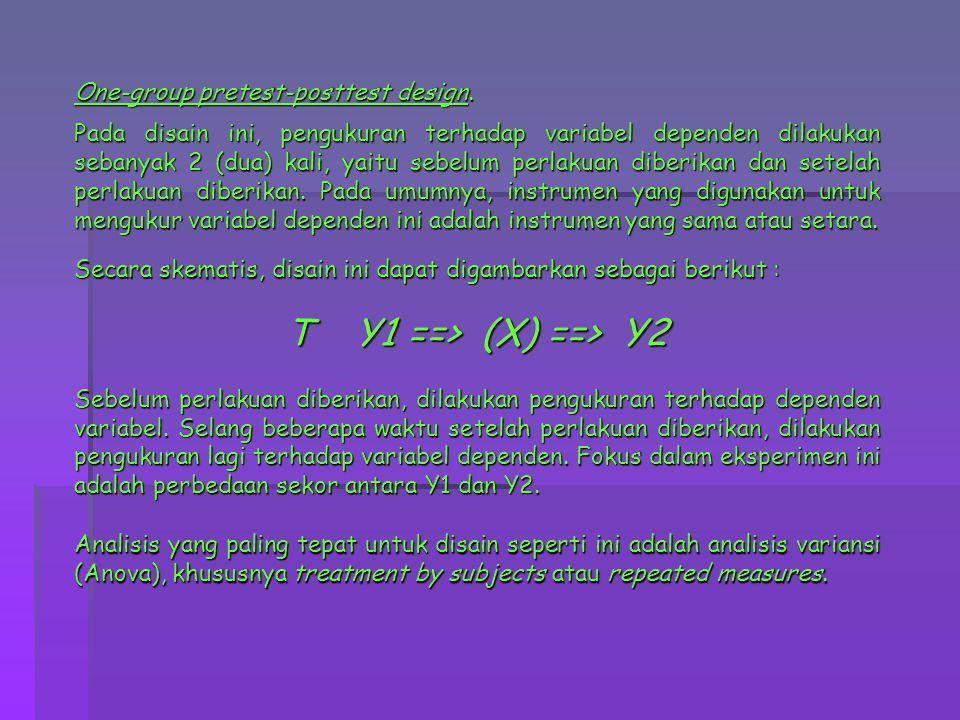 T Y1 ==> (X) ==> Y2 One-group pretest-posttest design.