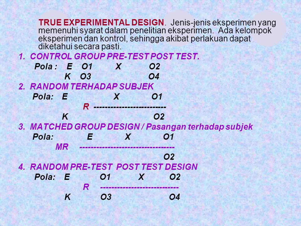 TRUE EXPERIMENTAL DESIGN
