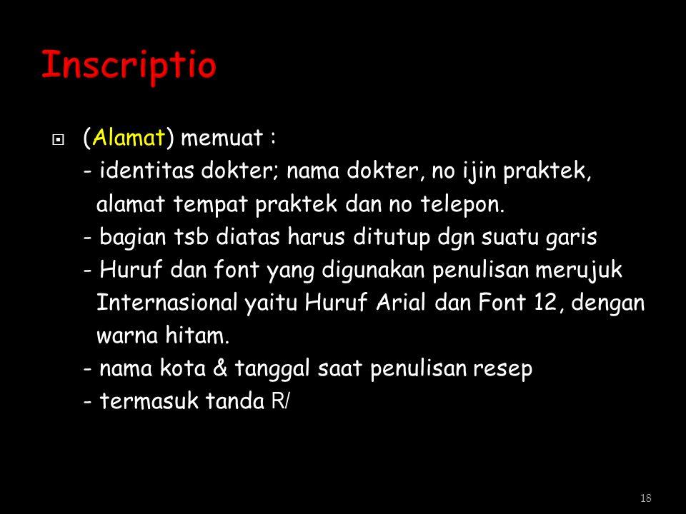 Inscriptio (Alamat) memuat :
