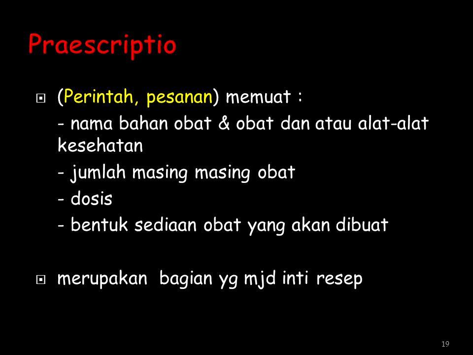Praescriptio (Perintah, pesanan) memuat :