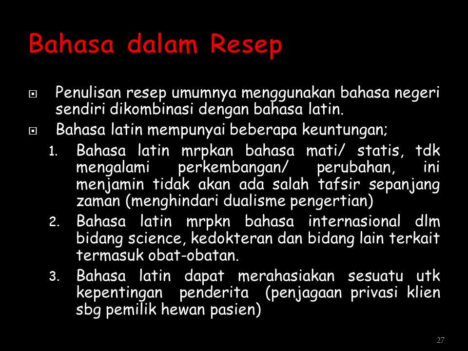 Bahasa dalam Resep Penulisan resep umumnya menggunakan bahasa negeri sendiri dikombinasi dengan bahasa latin.