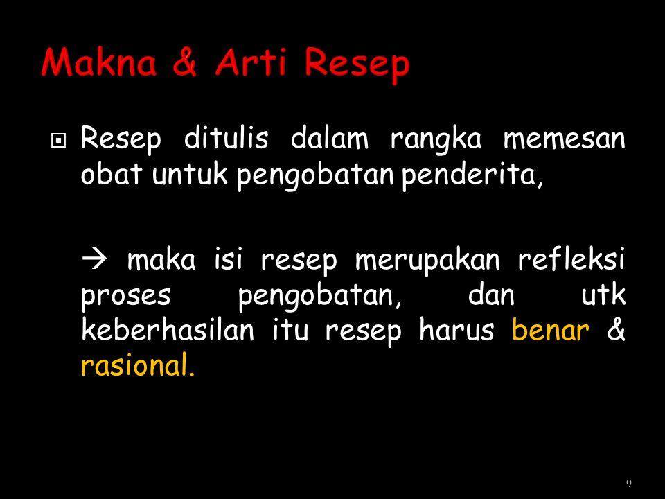 Makna & Arti Resep Resep ditulis dalam rangka memesan obat untuk pengobatan penderita,