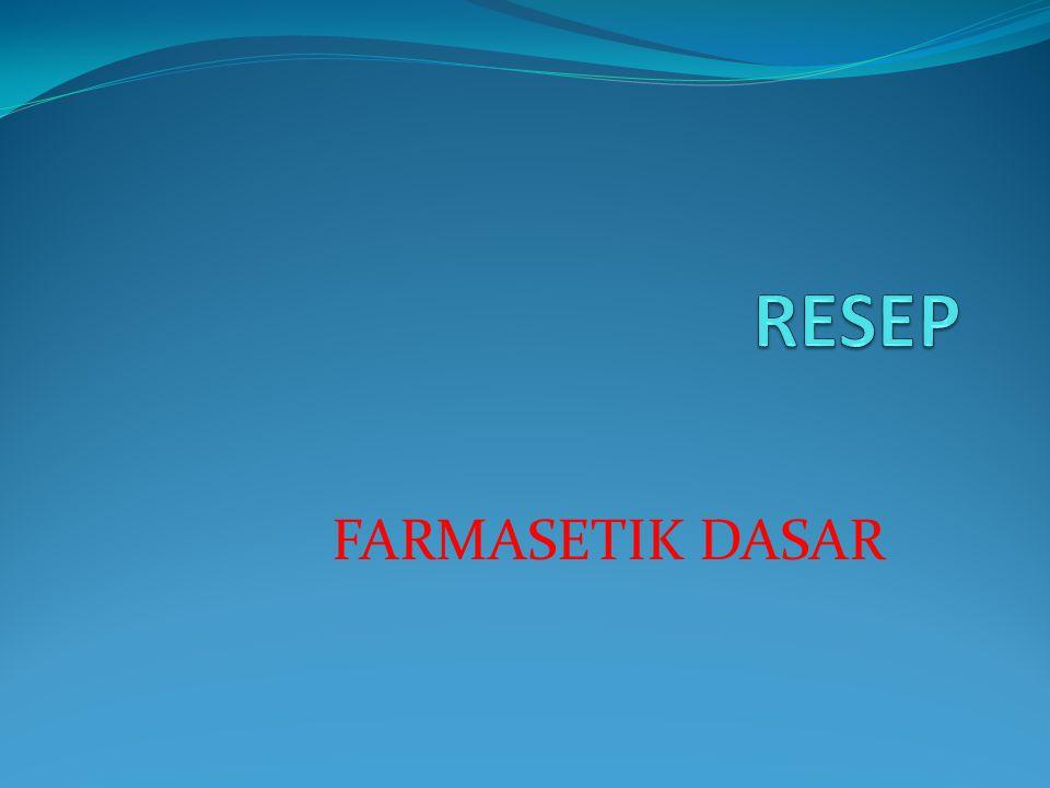 RESEP FARMASETIK DASAR