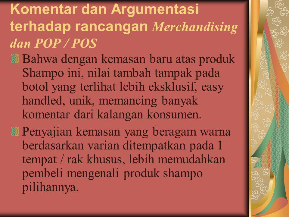 Komentar dan Argumentasi terhadap rancangan Merchandising dan POP / POS