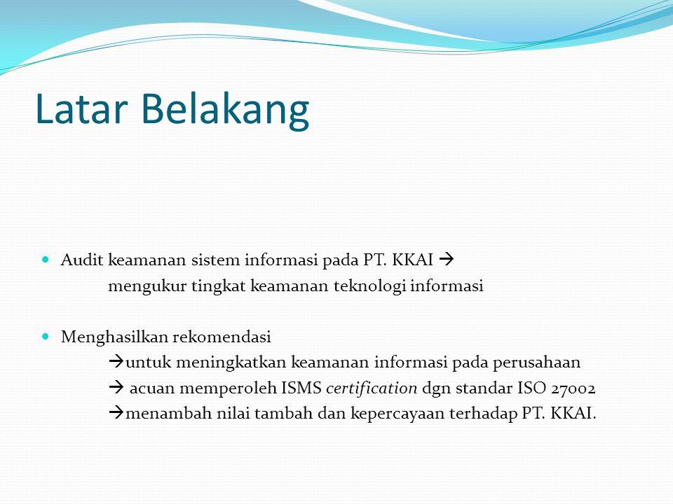 Latar Belakang Audit keamanan sistem informasi pada PT. KKAI 