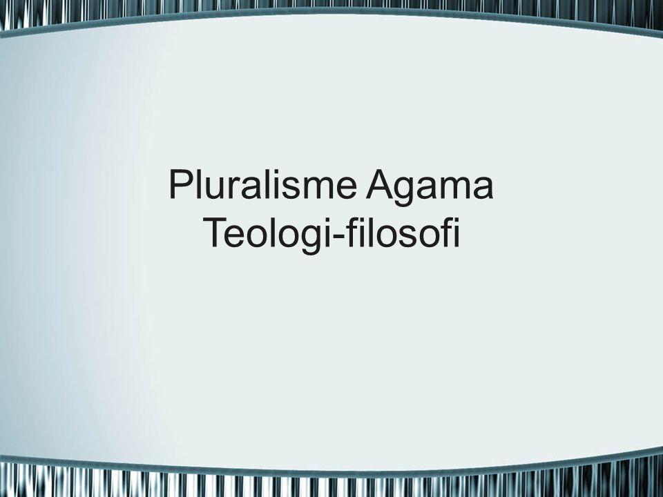 Pluralisme Agama Teologi-filosofi
