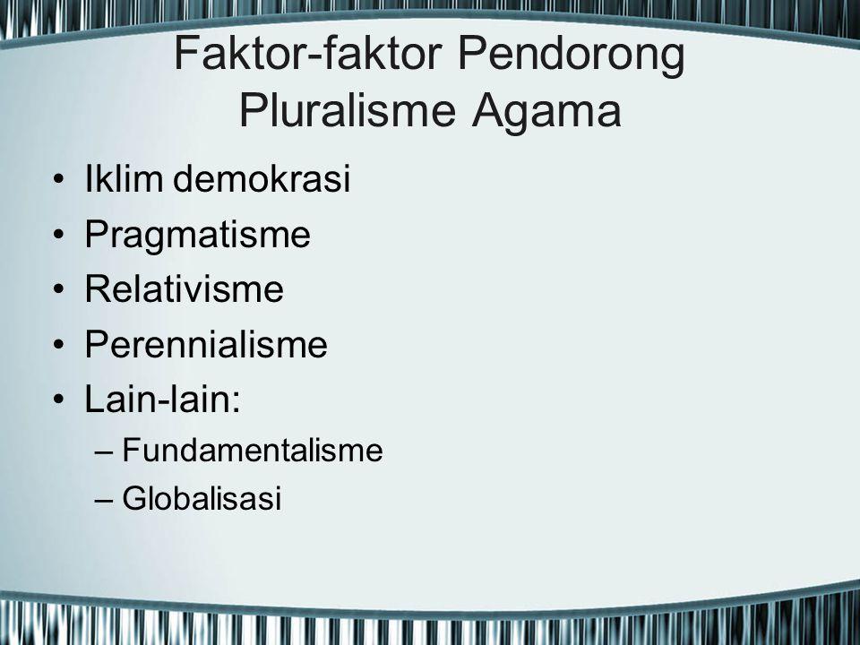 Faktor-faktor Pendorong Pluralisme Agama