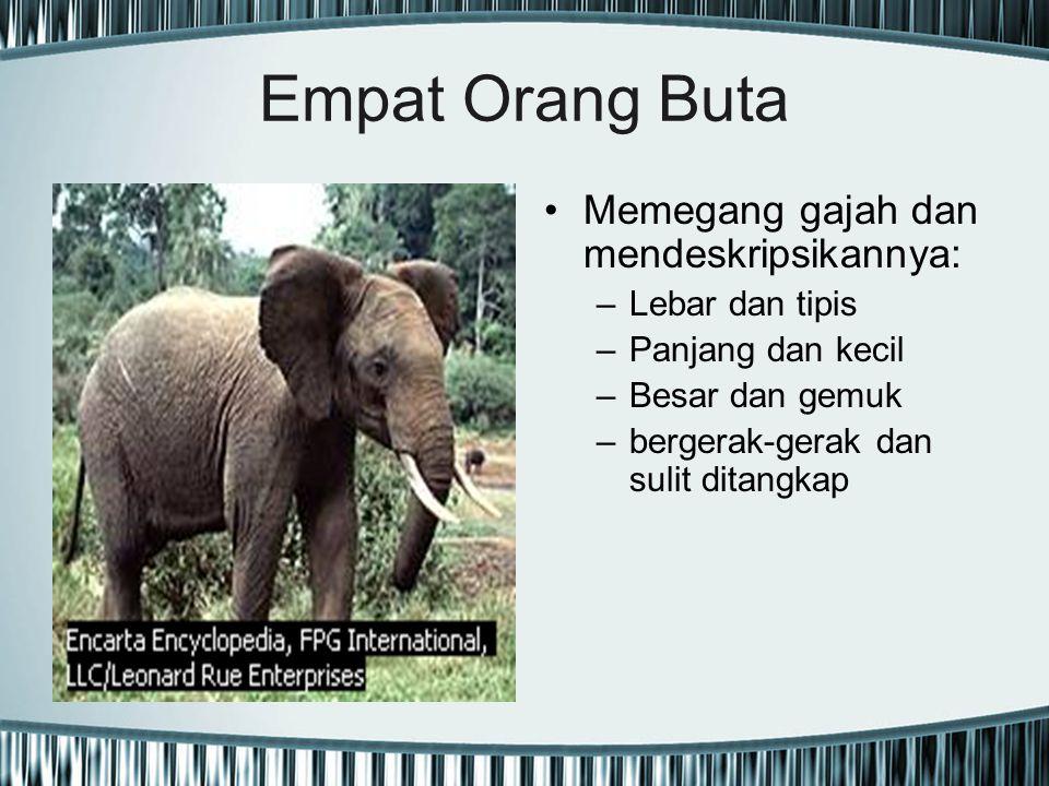 Empat Orang Buta Memegang gajah dan mendeskripsikannya: