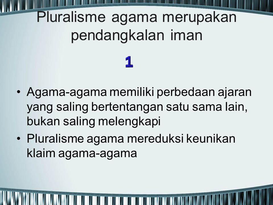 Pluralisme agama merupakan pendangkalan iman