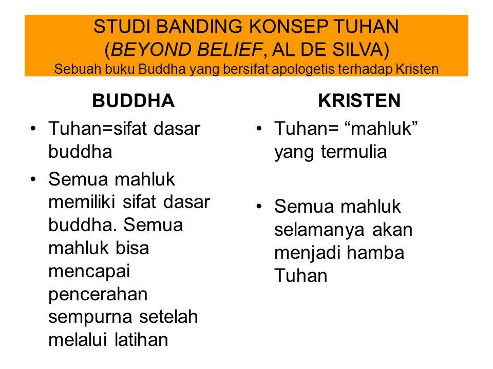 STUDI BANDING KONSEP TUHAN (BEYOND BELIEF, AL DE SILVA) Sebuah buku Buddha yang bersifat apologetis terhadap Kristen